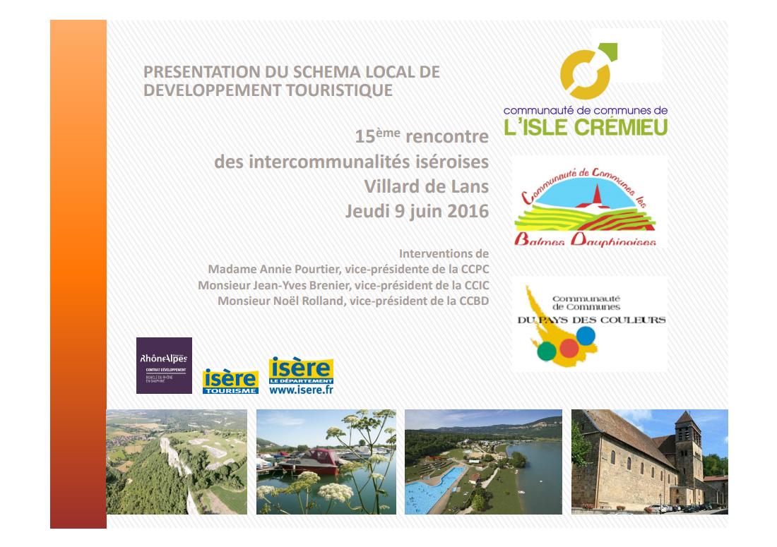 Présentation du schéma local de développement touristique (CC de l'Isle Crémieu, CC des Balmes Dauphinoises, et CC du Pays des Couleurs)